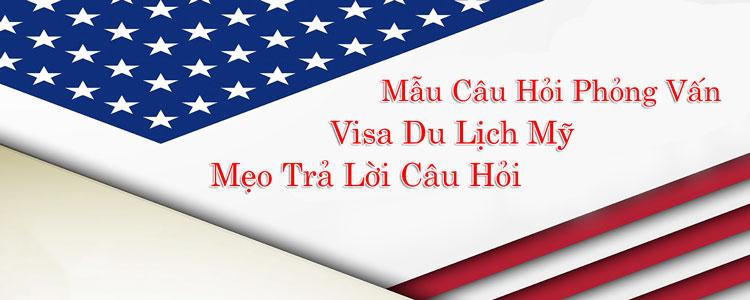 Mẫu các câu hỏi phỏng vấn xin visa dạng không định cư