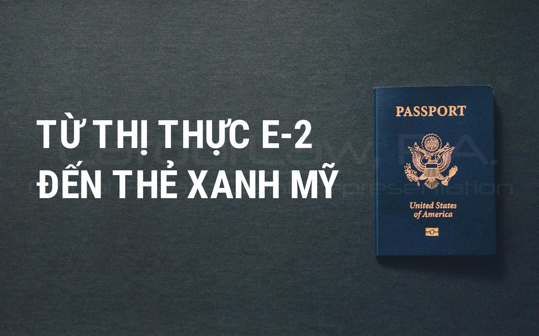 E2 visa là visa dạng không định cư